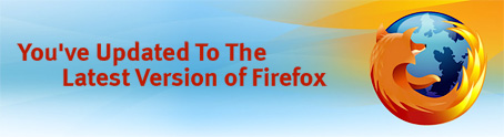 You've Updated To The Latest Version of Firefox